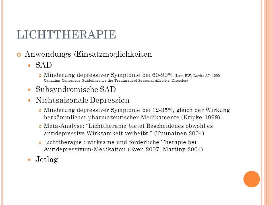 LICHTTHERAPIE Anwendungs-/Einsatzmöglichkeiten SAD Subsyndromische SAD