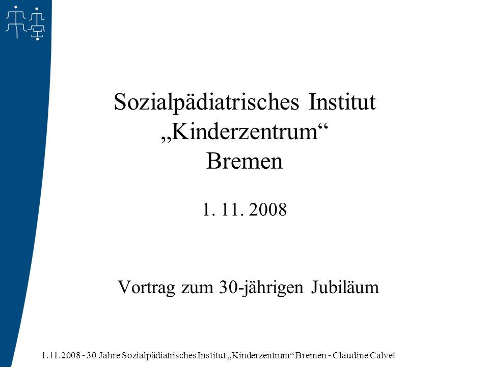 """Sozialpädiatrisches Institut """"Kinderzentrum Bremen 1. 11. 2008"""