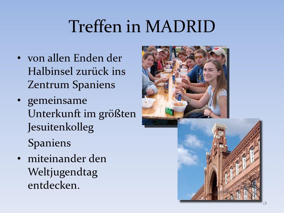 Treffen in MADRIDvon allen Enden der Halbinsel zurück ins Zentrum Spaniens. gemeinsame Unterkunft im größten Jesuitenkolleg.