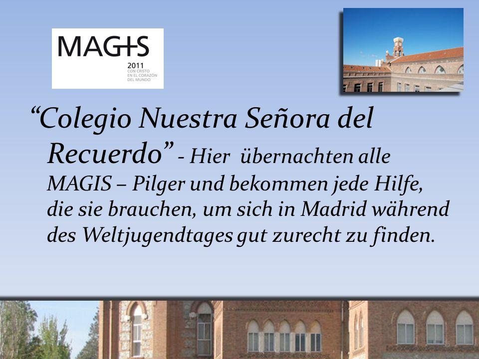 Colegio Nuestra Señora del Recuerdo - Hier übernachten alle MAGIS – Pilger und bekommen jede Hilfe, die sie brauchen, um sich in Madrid während des Weltjugendtages gut zurecht zu finden.