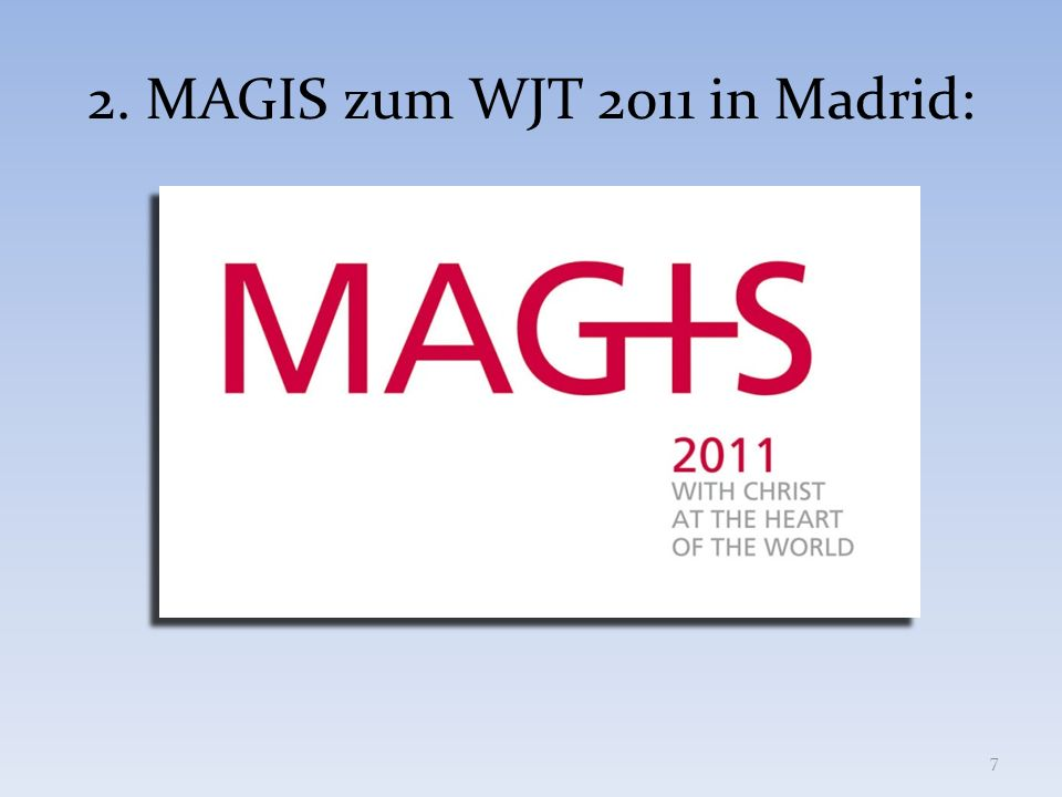 2. MAGIS zum WJT 2011 in Madrid: