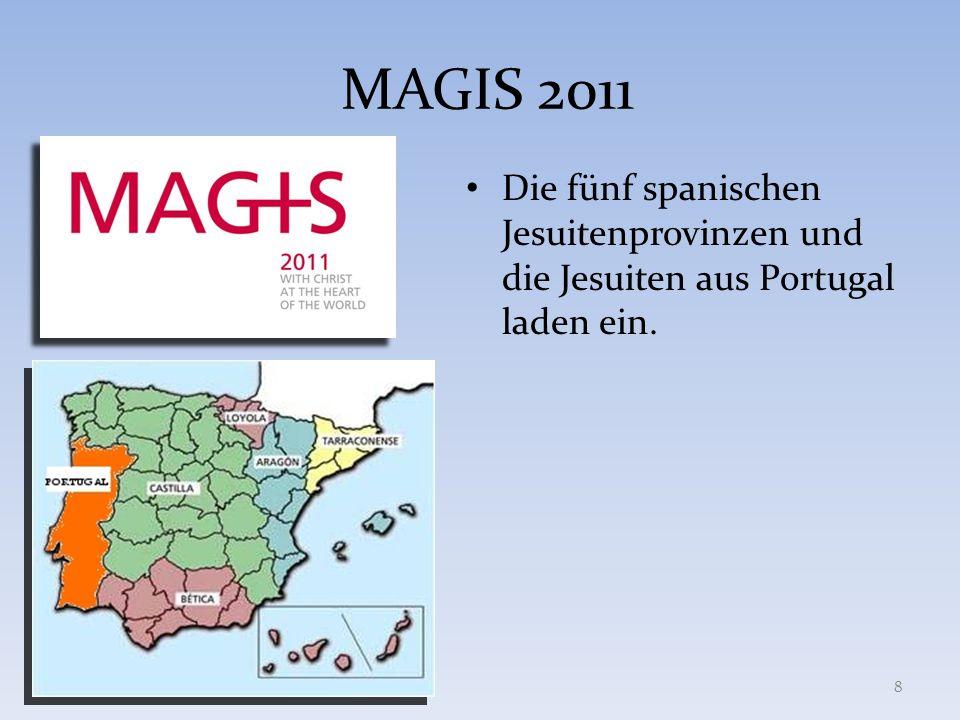 MAGIS 2011 Die fünf spanischen Jesuitenprovinzen und die Jesuiten aus Portugal laden ein.