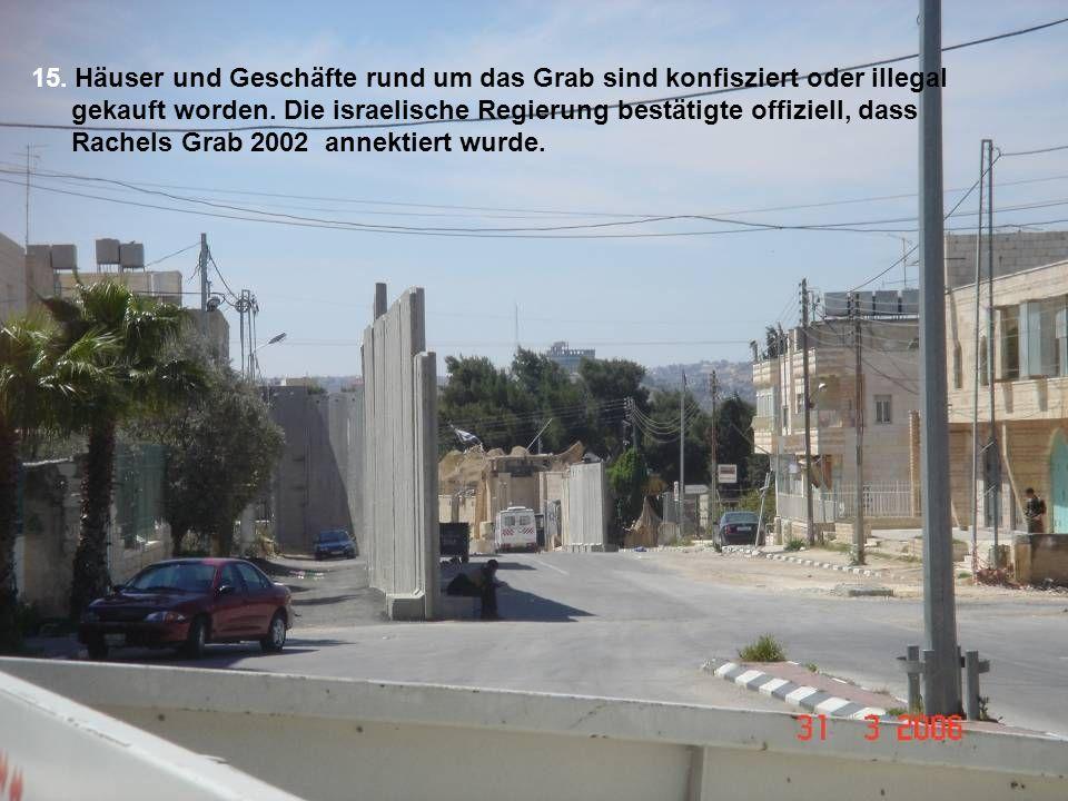 15. Häuser und Geschäfte rund um das Grab sind konfisziert oder illegal gekauft worden.