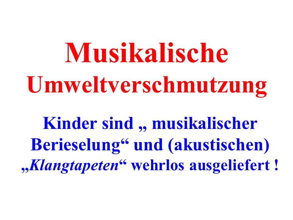 Musikalische Umweltverschmutzung