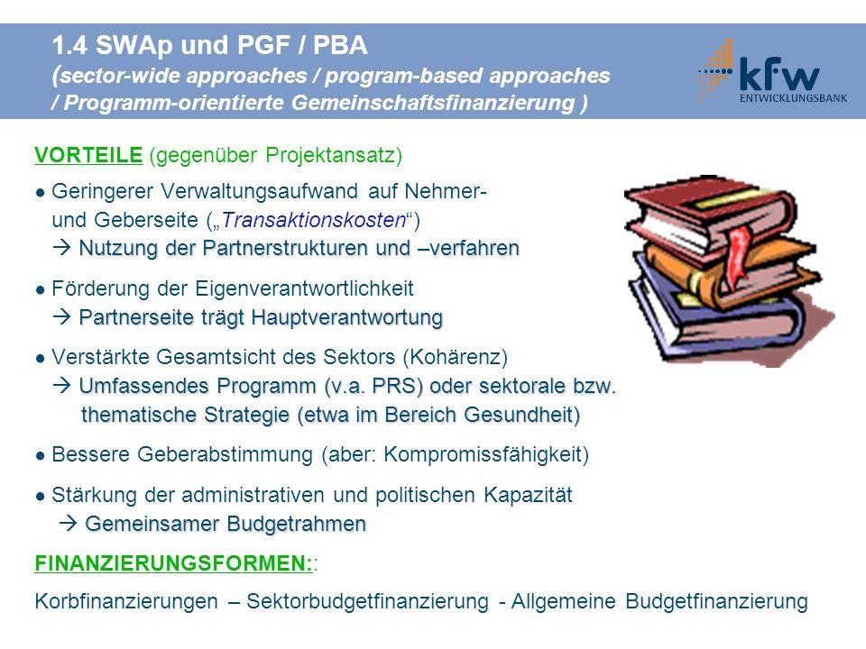 1.4 SWAp und PGF / PBA (sector-wide approaches / program-based approaches / Programm-orientierte Gemeinschaftsfinanzierung )