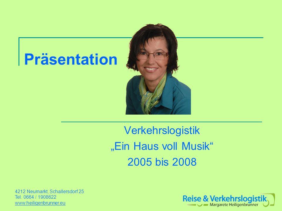 """Verkehrslogistik """"Ein Haus voll Musik 2005 bis 2008"""