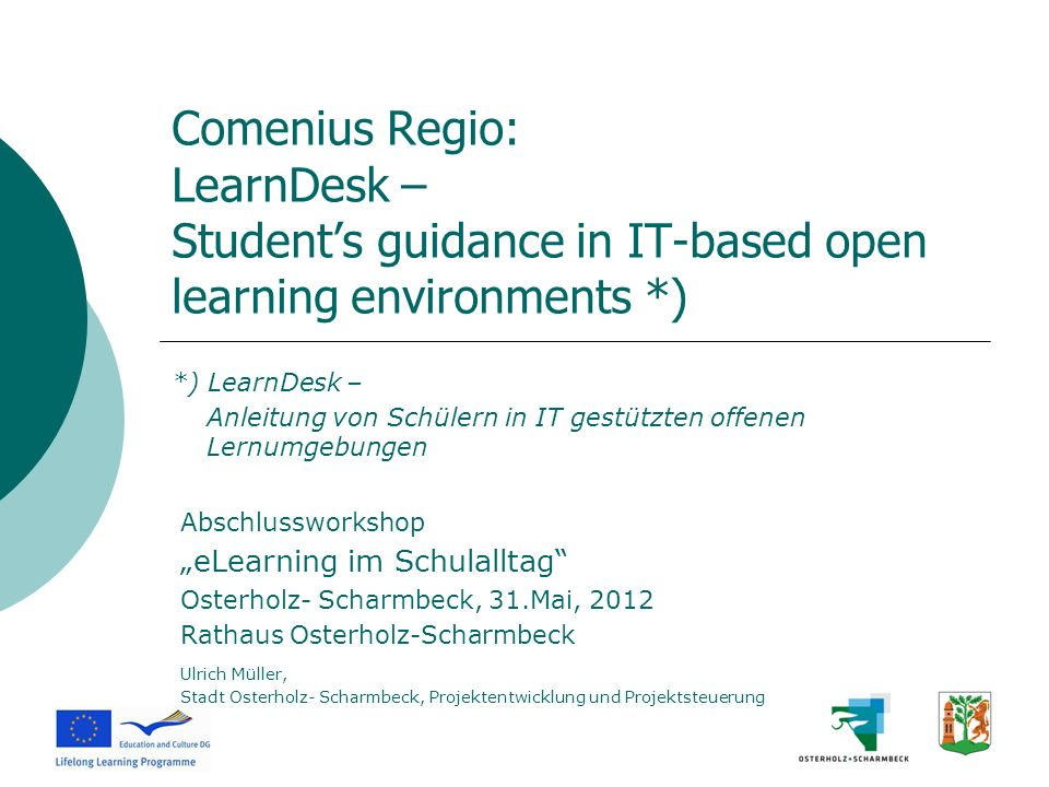 Comenius Regio: LearnDesk – Student's guidance in IT-based open learning environments *)