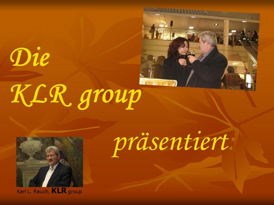 Die KLR group präsentiert: Karl L. Rauch, KLR group