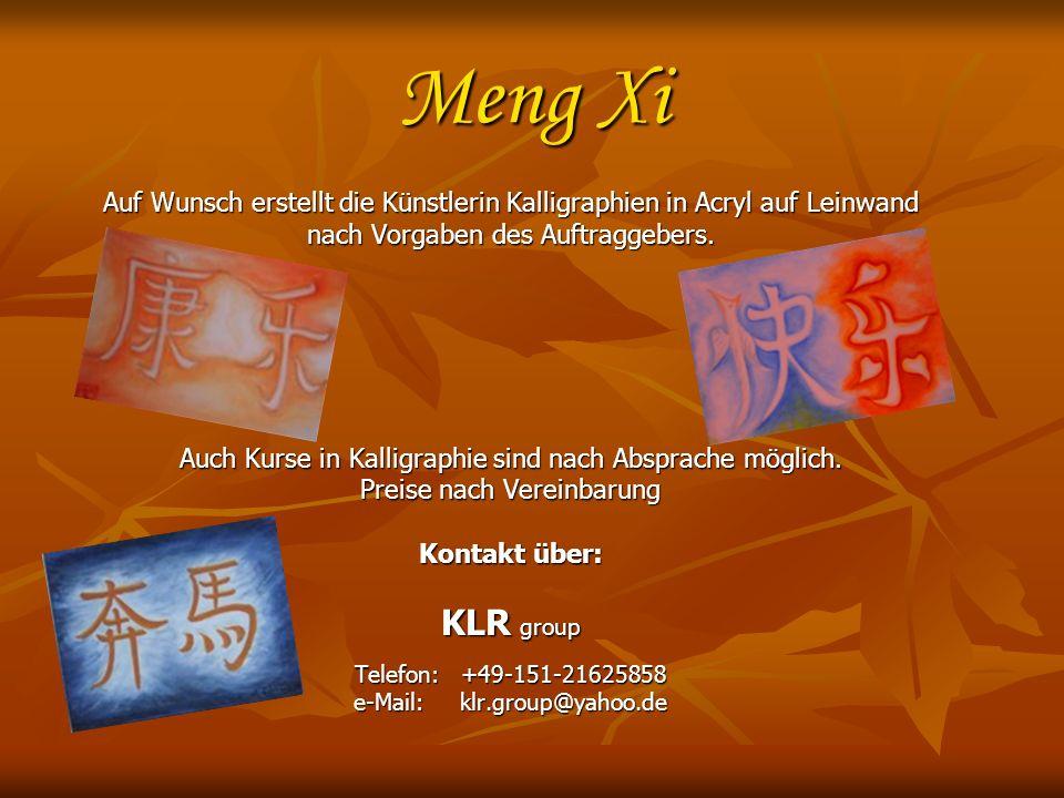 Meng Xi Auf Wunsch erstellt die Künstlerin Kalligraphien in Acryl auf Leinwand. nach Vorgaben des Auftraggebers.