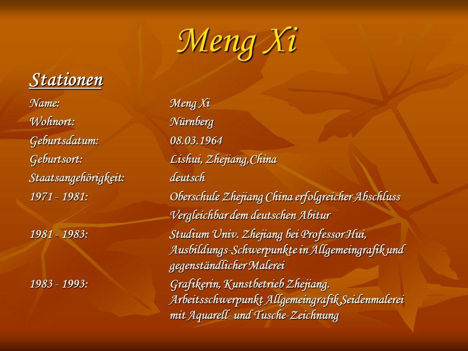 Meng Xi Stationen Name: Meng Xi Wohnort: Nürnberg