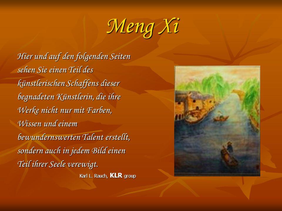 Meng Xi Hier und auf den folgenden Seiten sehen Sie einen Teil des