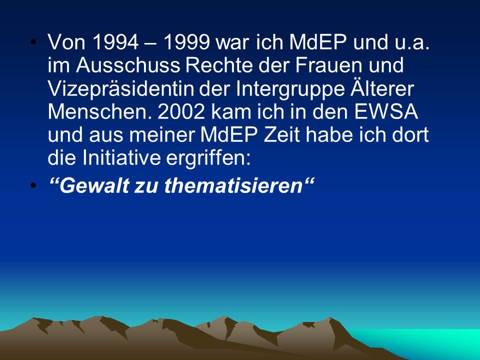 Von 1994 – 1999 war ich MdEP und u.a. im Ausschuss Rechte der Frauen und Vizepräsidentin der Intergruppe Älterer Menschen. 2002 kam ich in den EWSA und aus meiner MdEP Zeit habe ich dort die Initiative ergriffen: