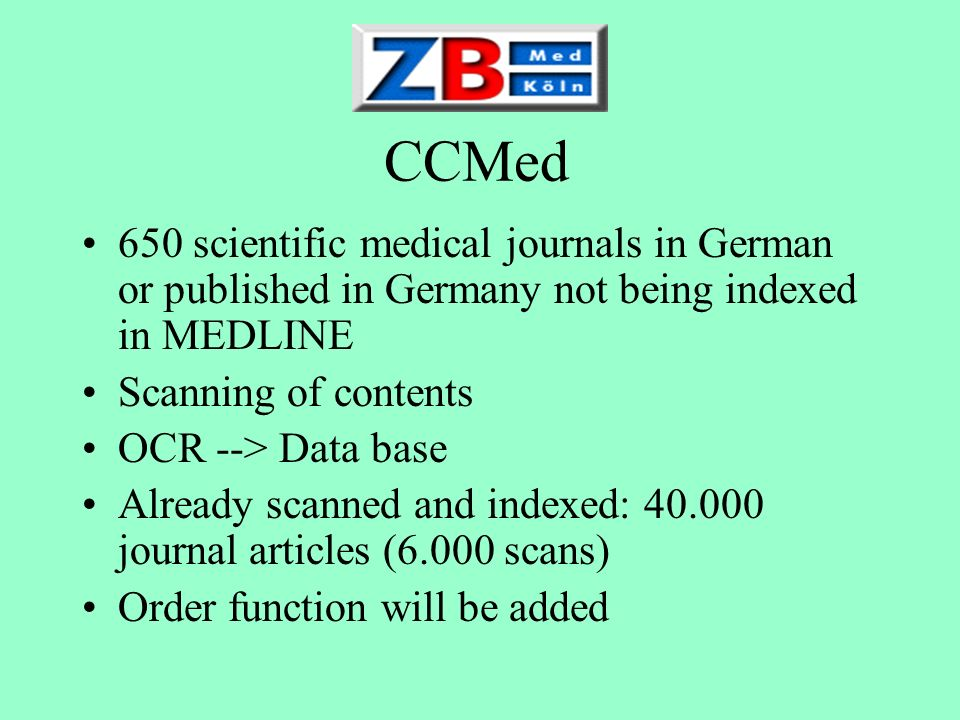 CCMed 650 scientific medical journals in German or published in Germany not being indexed in MEDLINE.