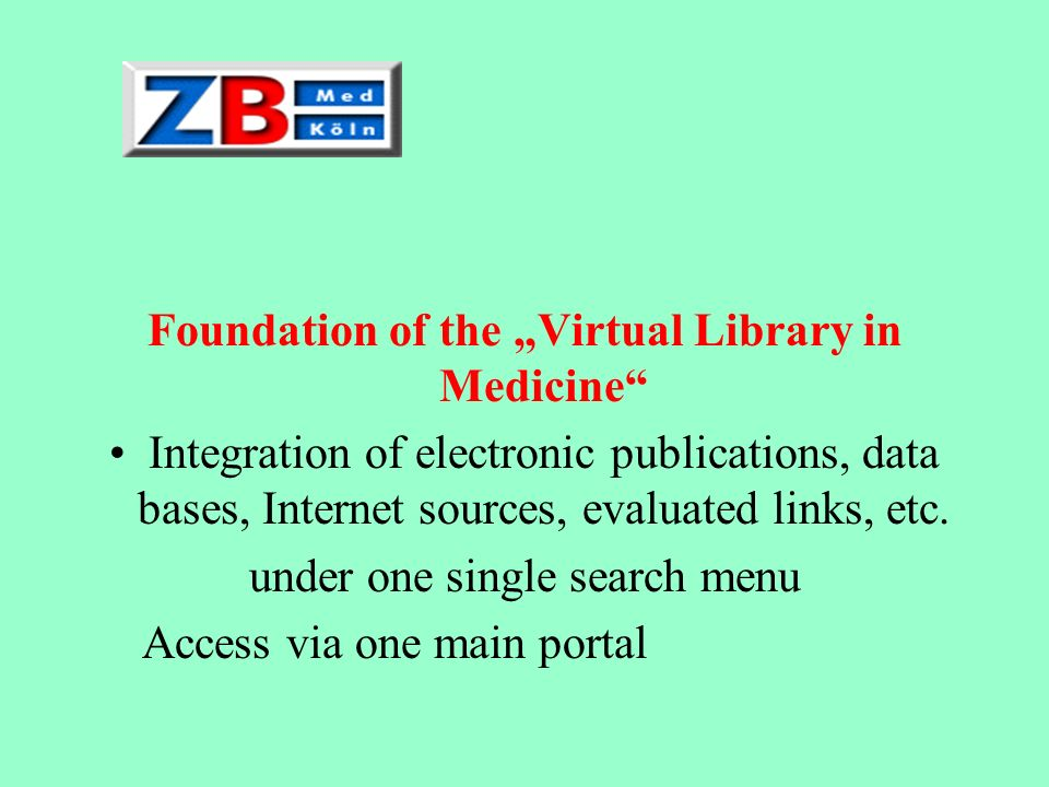 "Foundation of the ""Virtual Library in Medicine"