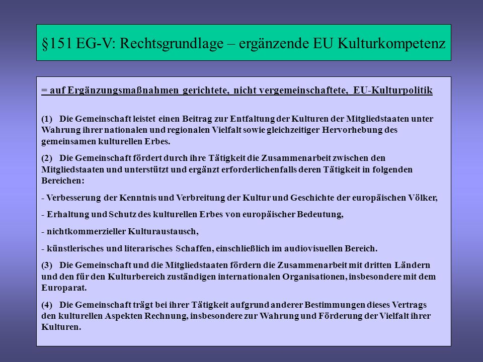 §151 EG-V: Rechtsgrundlage – ergänzende EU Kulturkompetenz