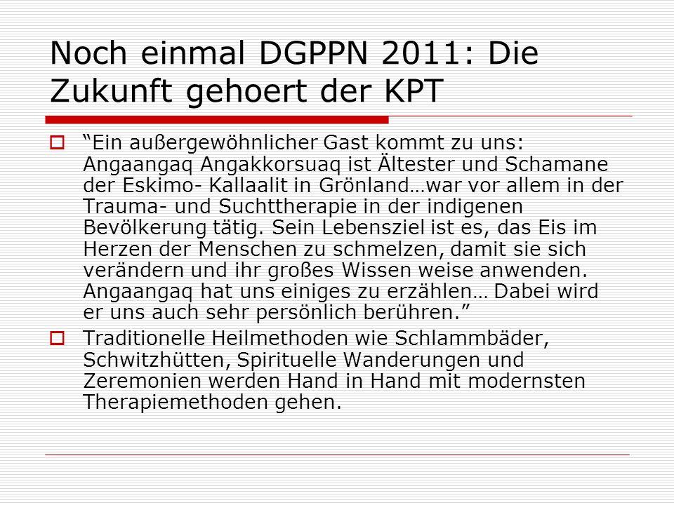 Noch einmal DGPPN 2011: Die Zukunft gehoert der KPT