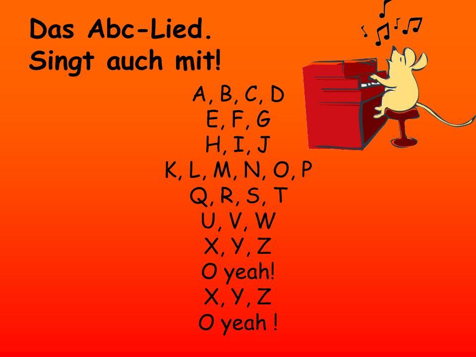 Das Abc-Lied. Singt auch mit!