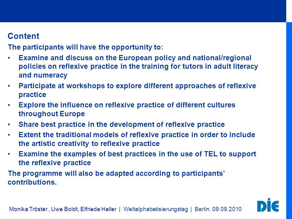 Content The participants will have the opportunity to: