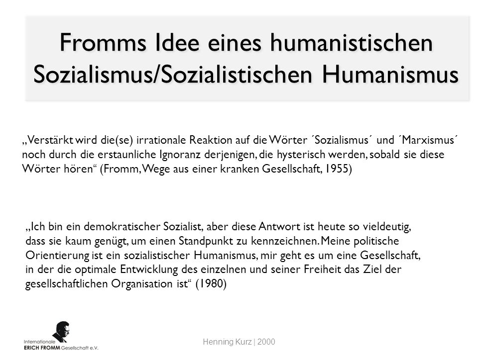 Fromms Idee eines humanistischen Sozialismus/Sozialistischen Humanismus
