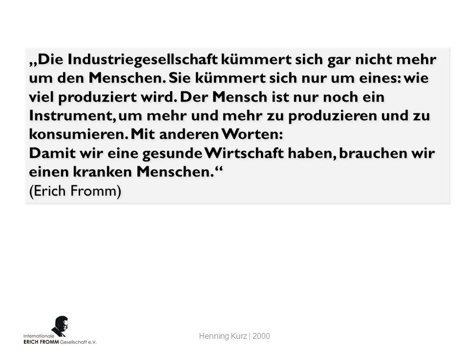 """""""Die Industriegesellschaft kümmert sich gar nicht mehr um den Menschen"""