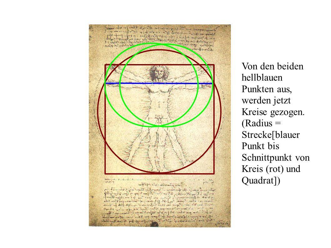 Von den beiden hellblauen Punkten aus, werden jetzt Kreise gezogen