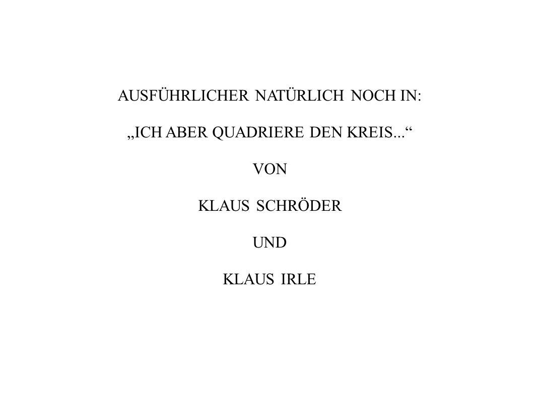 """AUSFÜHRLICHER NATÜRLICH NOCH IN: """"ICH ABER QUADRIERE DEN KREIS... VON"""