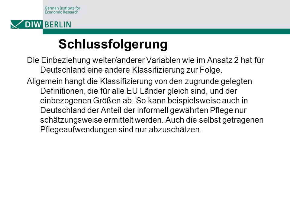Schlussfolgerung Die Einbeziehung weiter/anderer Variablen wie im Ansatz 2 hat für Deutschland eine andere Klassifizierung zur Folge.