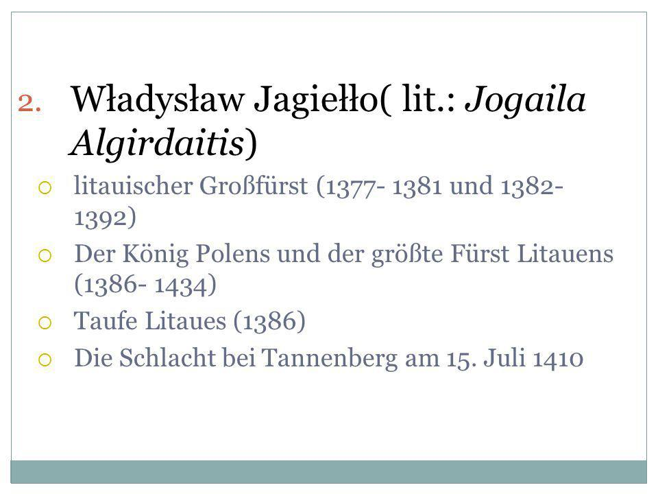 Władysław Jagiełło( lit.: Jogaila Algirdaitis)