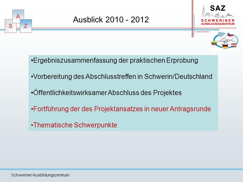 Ausblick 2010 - 2012 Ergebniszusammenfassung der praktischen Erprobung