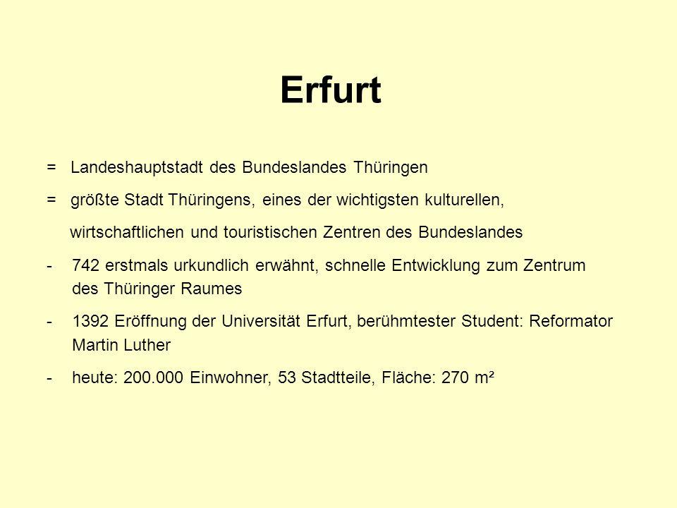 Erfurt = Landeshauptstadt des Bundeslandes Thüringen