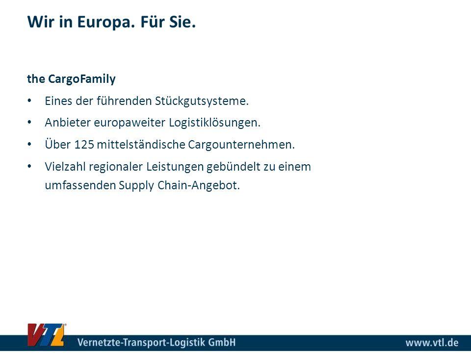 Wir in Europa. Für Sie. the CargoFamily