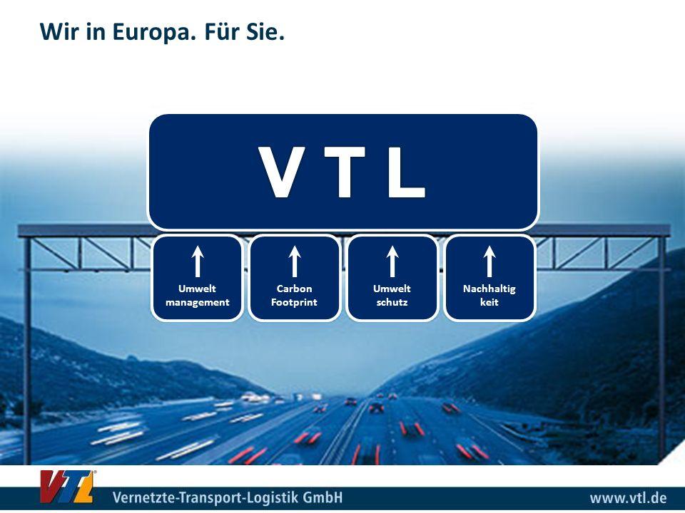 V T L Wir in Europa. Für Sie. Umwelt management Carbon Footprint