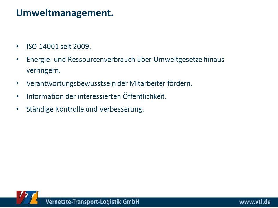 Umweltmanagement. ISO 14001 seit 2009.