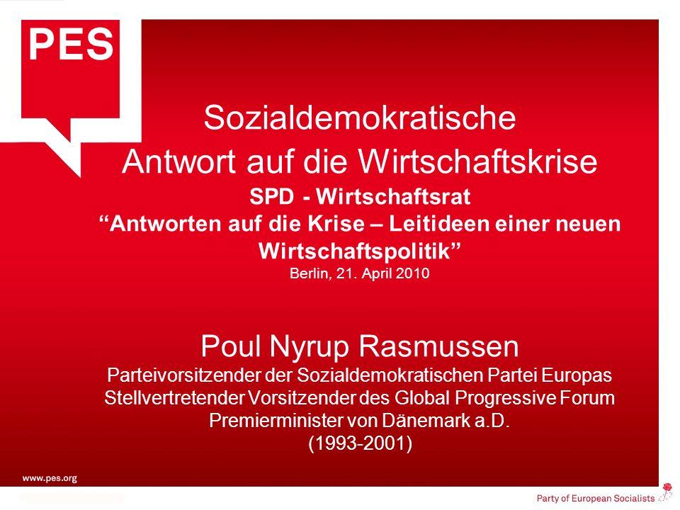Sozialdemokratische Antwort auf die Wirtschaftskrise SPD - Wirtschaftsrat Antworten auf die Krise – Leitideen einer neuen Wirtschaftspolitik Berlin, 21.