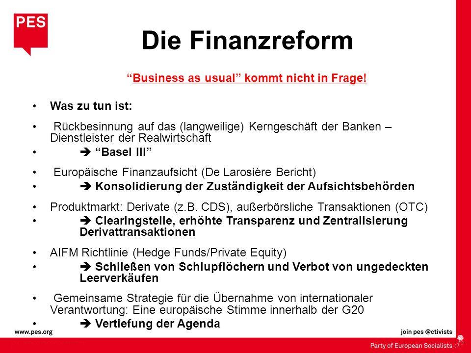 Die Finanzreform Business as usual kommt nicht in Frage!