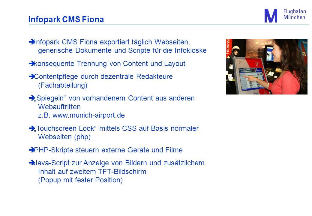 Infopark CMS Fiona Infopark CMS Fiona exportiert täglich Webseiten, generische Dokumente und Scripte für die Infokioske.
