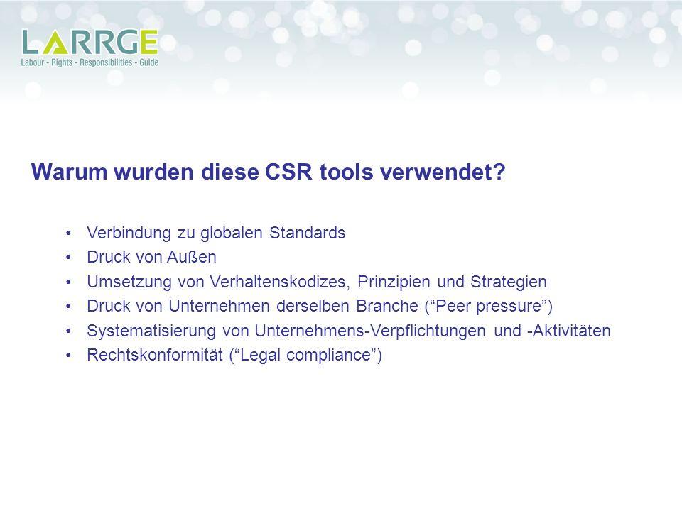 Warum wurden diese CSR tools verwendet