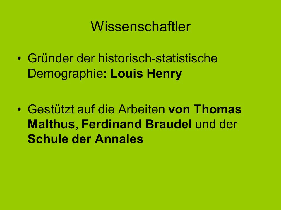 Wissenschaftler Gründer der historisch-statistische Demographie: Louis Henry.