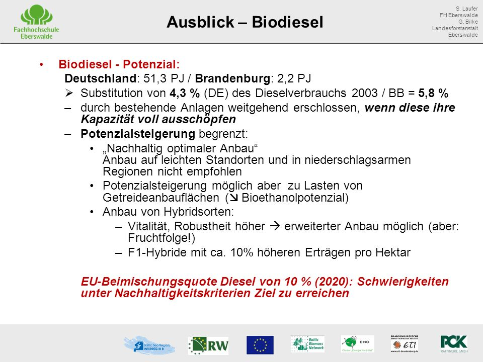 Ausblick – Biodiesel Biodiesel - Potenzial: