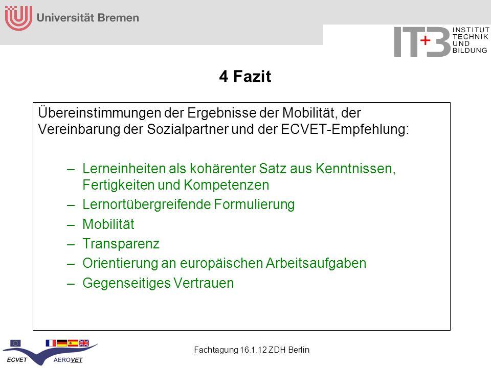 4 Fazit Übereinstimmungen der Ergebnisse der Mobilität, der Vereinbarung der Sozialpartner und der ECVET-Empfehlung: