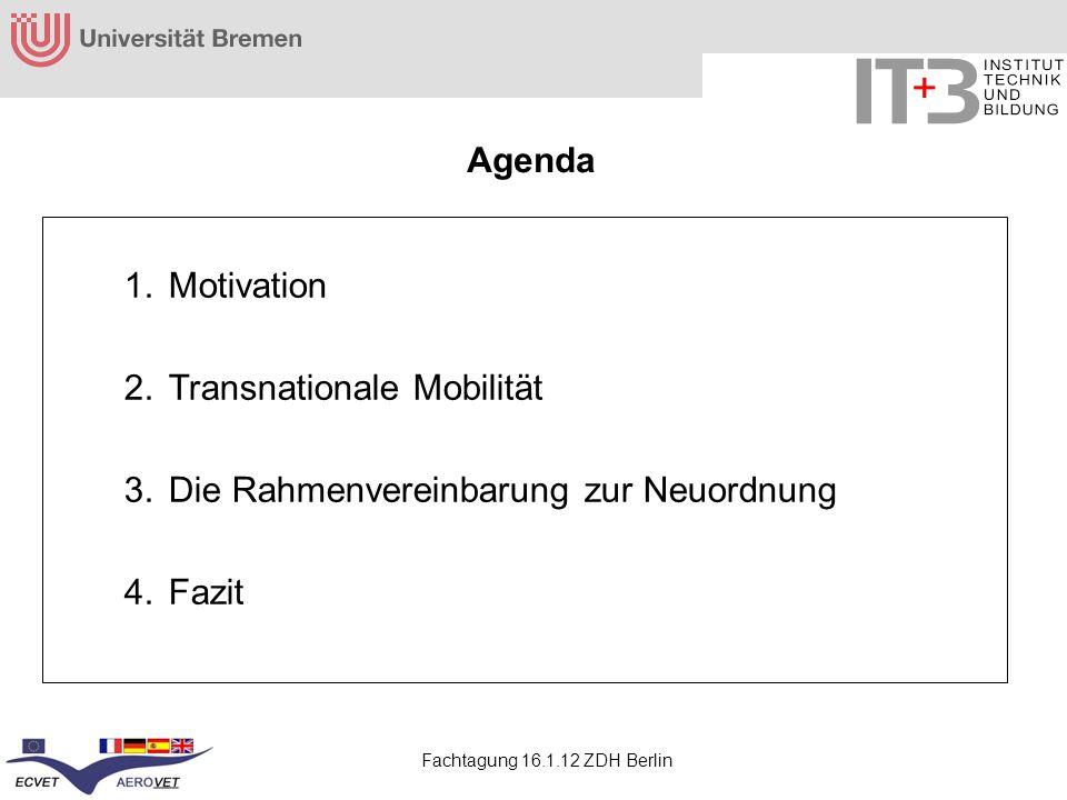 Agenda Motivation Transnationale Mobilität Die Rahmenvereinbarung zur Neuordnung Fazit