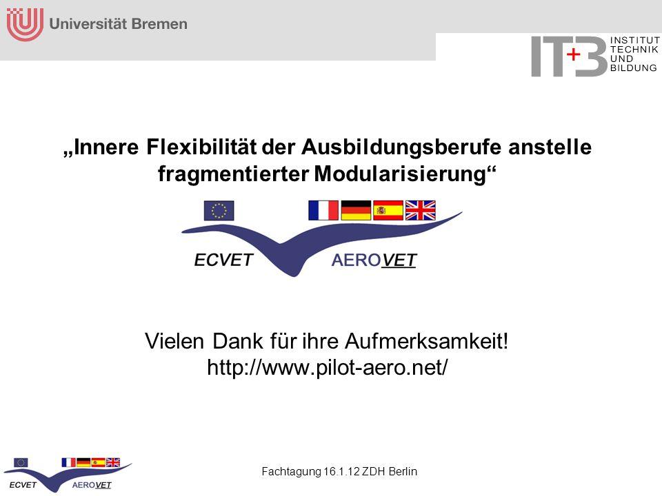 """""""Innere Flexibilität der Ausbildungsberufe anstelle fragmentierter Modularisierung Vielen Dank für ihre Aufmerksamkeit! http://www.pilot-aero.net/"""