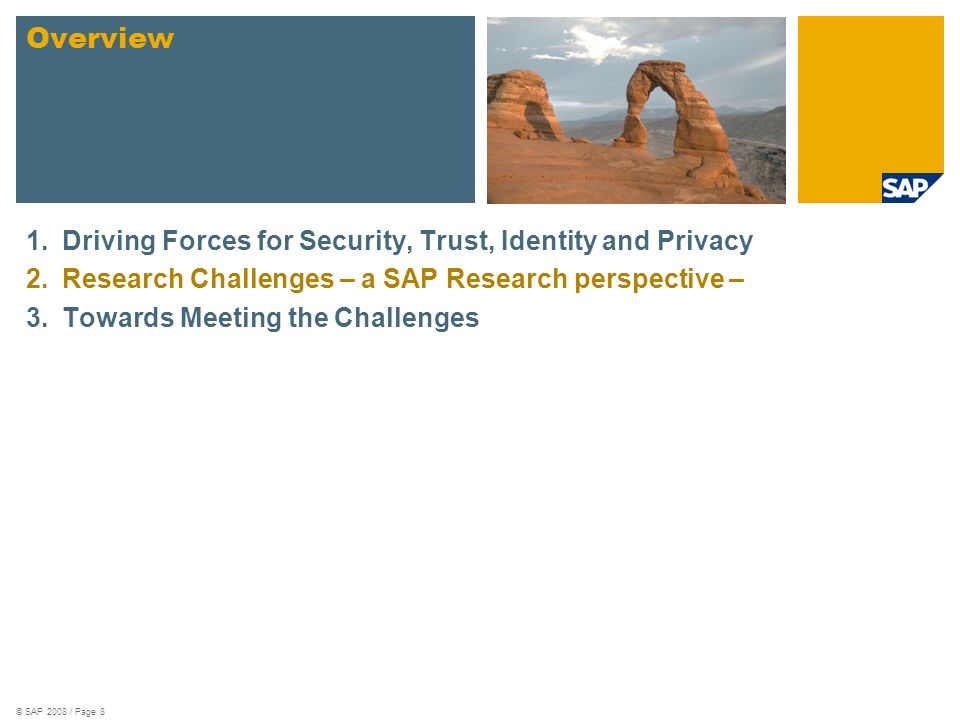 Overview 1. Driving Forces for Security, Trust, Identity and Privacy