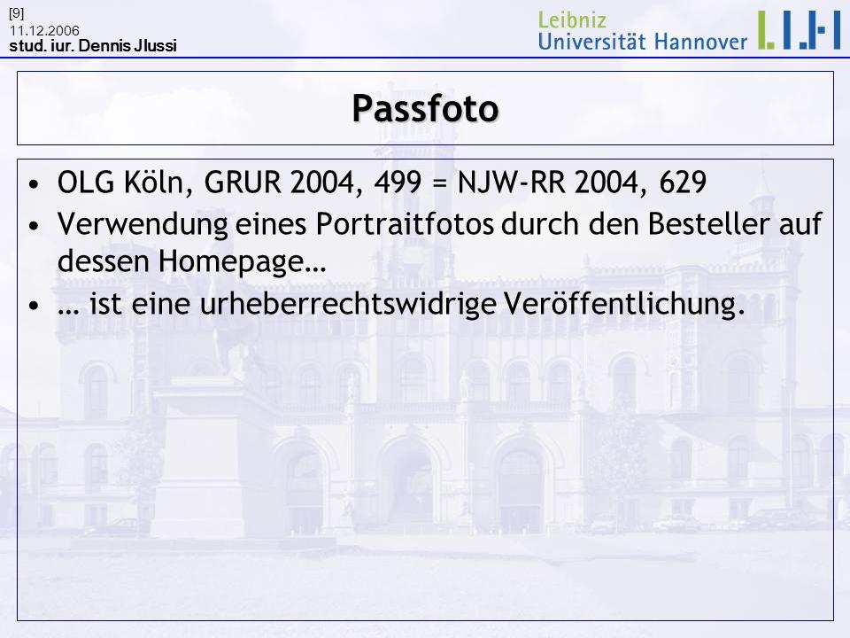 Passfoto OLG Köln, GRUR 2004, 499 = NJW-RR 2004, 629