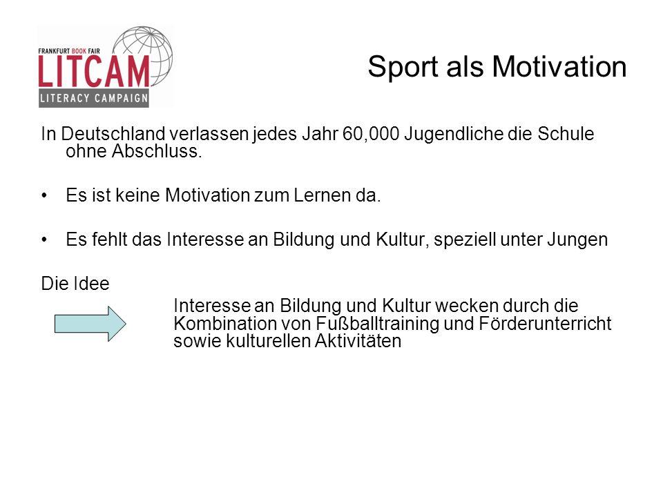 Sport als Motivation In Deutschland verlassen jedes Jahr 60,000 Jugendliche die Schule ohne Abschluss.