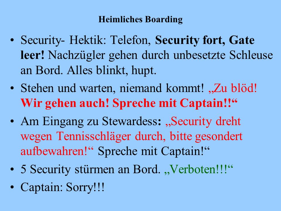 "5 Security stürmen an Bord. ""Verboten!!! Captain: Sorry!!!"