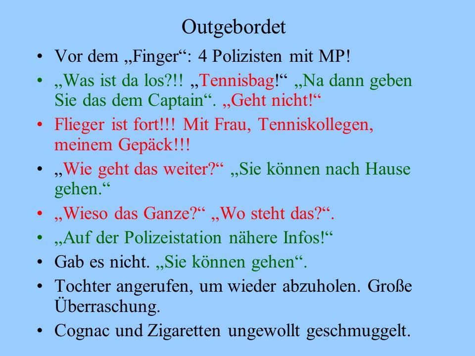 """Outgebordet Vor dem """"Finger : 4 Polizisten mit MP!"""