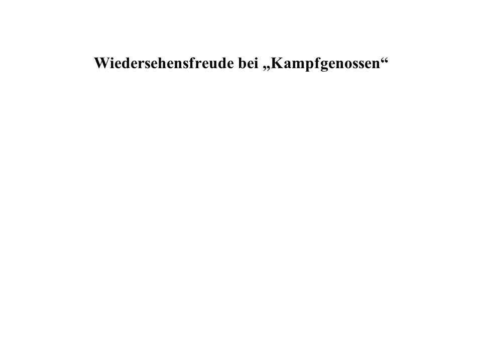 """Wiedersehensfreude bei """"Kampfgenossen"""