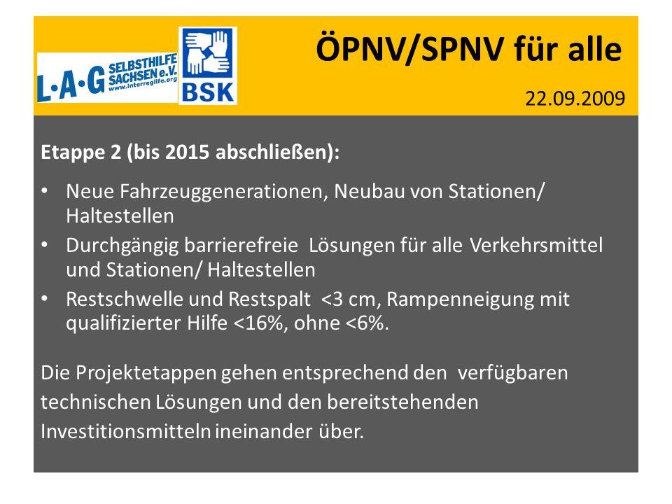 ÖPNV/SPNV für alle 22.09.2009 Etappe 2 (bis 2015 abschließen):