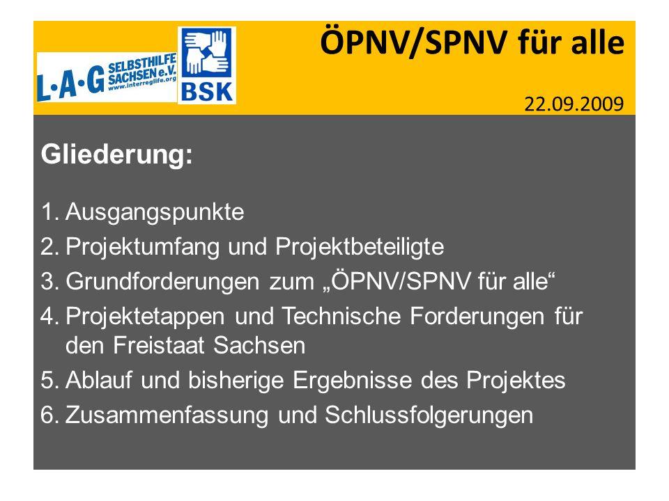 ÖPNV/SPNV für alle 22.09.2009 Gliederung: Ausgangspunkte